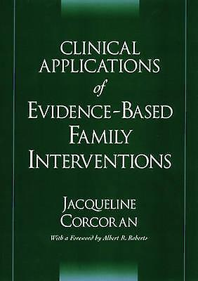 Clinical Applications of EvidenceBased Family Interventions by Corcoran & Jacqueline
