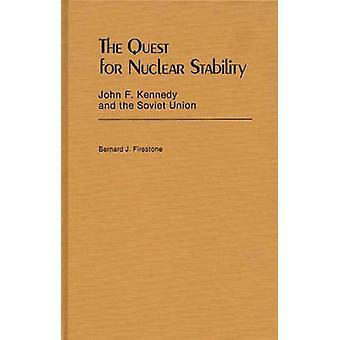 السعي إلى تحقيق الاستقرار النووي جون ف. كينيدي والاتحاد السوفياتي، فايرستون & برنارد ج.