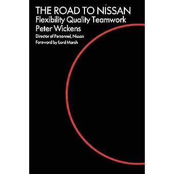 Der Weg zum Nissan Flexibilität Qualität Teamwork von Wickens & Peter