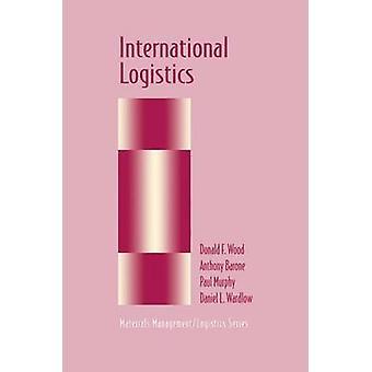 International Logistics by Wood & Donald F.