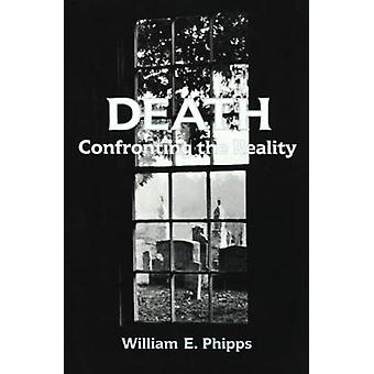 Death Confronting the Reality by Phipps & William E.