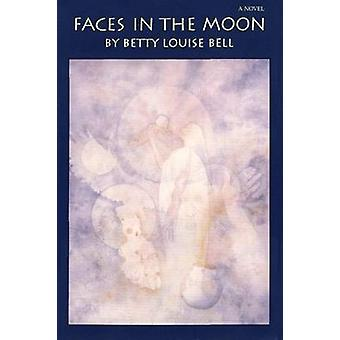 Faces in the Moon by Bell & Betty Louise