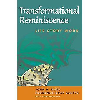 Transformerande reminiscens livsverk berättelse av Kunz & John A.