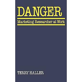 Danger Marketing Researcher at Work by Haller & Terry