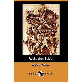 Recits DUn Soldat Dodo Press by Achard & Amedee