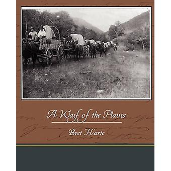 A Waif of the Plains by Harte & Bret
