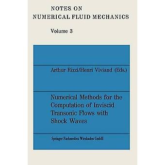 Numerical Methods for the Computation of Inviscid Transonic Flows with Shock Waves  A GAMM Workshop by Rizzi & Arthur
