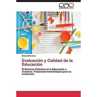 Evaluacion y Calidad de La Educacion by Martinez & Mildred