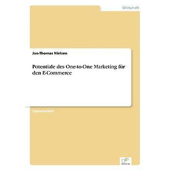 Potentiale des OnetoOne Marketing fr Den e-Commerce von Nielsen & JanThomas