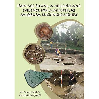 Iron Age Ritual - a Hillfort and Evidence for a Minster at Aylesbury