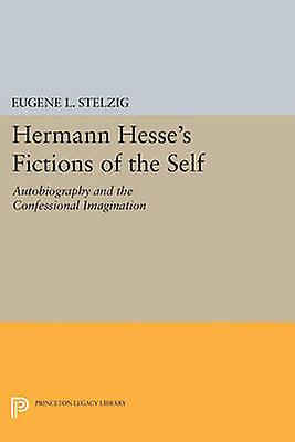 Herhommen Hesse&s Fictions of the Self - Autobiography and the Confessio