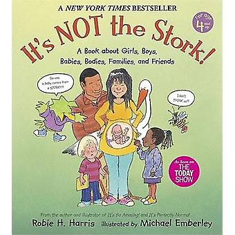 It's Not the Stork! - A Book About Girls - Boys - Babies - Bodies - Fa