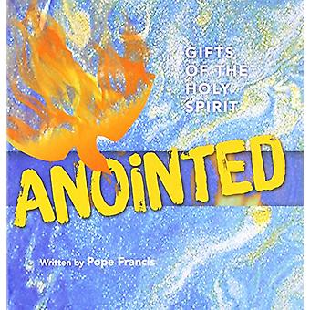 Anointed - Gifts of the Holy Spirit by Pope Francis - 9780819806536 Bo