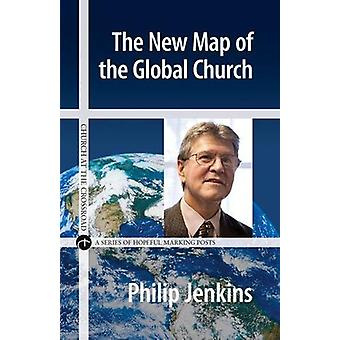 The New Map of the Global Church by Philip Jenkins - 9780824520786 Bo