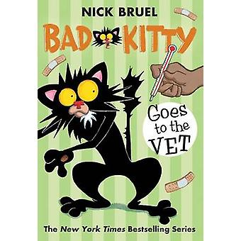 Bad Kitty Goes to the Vet by Nick Bruel - 9781250103802 Book