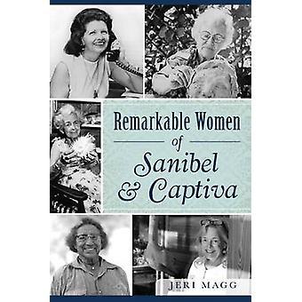 Remarkable Women of Sanibel & Captiva by Jeri Magg - 9781467117661 Bo