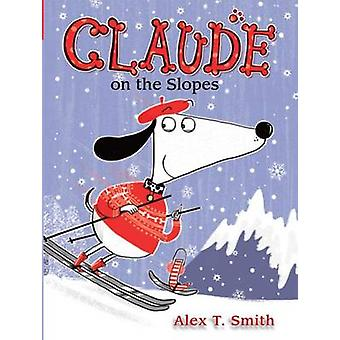 Claude on the Slopes by Alex T Smith - Alex T Smith - 9781561458059 B