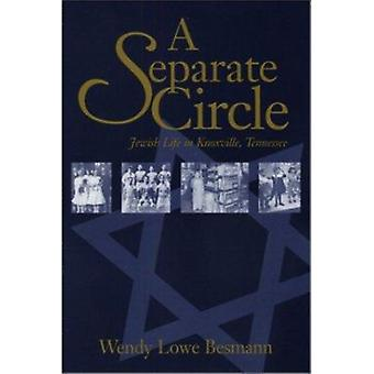 Separate Circle - Jewish Life Knoxville Tennessee by Wendy Lowe Besman