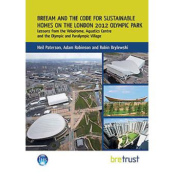 BREEAM and the Code for Sustainable Homes on the London 2012 Olympic