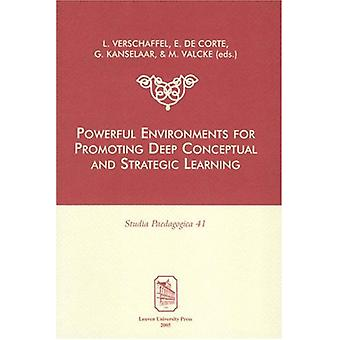 Powerful Environments for Promoting Deep Conceptual and Strategic Lea