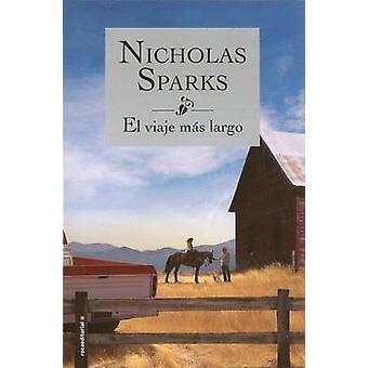 El Viaje Mas Largo by Nicholas Sparks - 9788499187051 Book