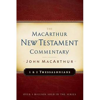 1 & 2 Thessalonians MacArthur New Testament Commentary by John F MacA