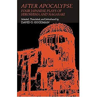 After Apocalypse: Four Japanese Plays of Hiroshima and Nagasaki (Cornell East Asia Series,)