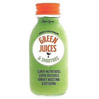 L'ampli Green Juices Smoothies 66 recettes et un programme de désintoxication de Fern Green