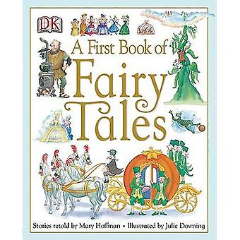 A First Book of Fairy Tales by Mary Hoffman - Julie Downing - 9780756