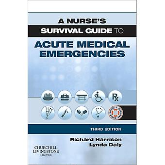 A Nurse's Survival Guide to Acute Medical Emergencies 3e (Paperback) by Harrison Richard N. M.D. Daly Lynda
