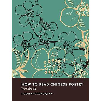How to Read Chinese Poetry Workbook (Paperback) by Cai Zong-Qi Cui Jie