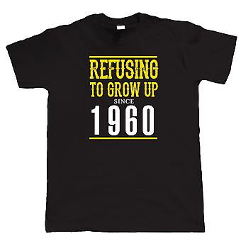 Refusing To Grow Up Since 1960 Mens Funny T Shirt