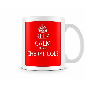 Keep Calm I Love Cheryl Cole Printed Mug