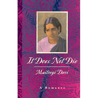 It Does Not Die - A Romance (New edition) by Maitreyi Devi - 978022614