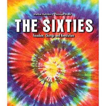 The Sixties - Freedom - Change and Revolution by The Sixties - Freedom