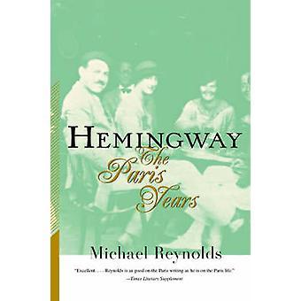 Hemingway - os anos de Paris por Michael S. Reynolds - 9780393318791 livro