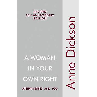 A Woman In Your Own Right (30th Anniversary ed.) by Anne Dickson - Ka
