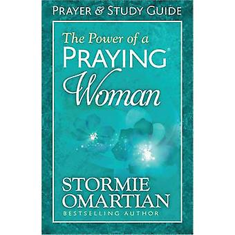 The Power of a Praying Woman Prayer and Study Guide by Stormie Omarti