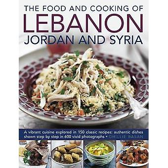 The Food and Cooking of Lebanon - Jordan and Syria - A Vibrant Cuisine