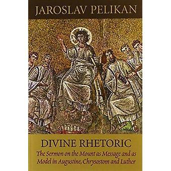 Divine Rhetoric by Jaroslav Pelikan - 9780881412147 Book