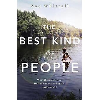 The Best Kind of People by Zoe Whittall - 9781473658103 Book