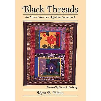 Black Threads - An African American Quilting Sourcebook by Kyra E. Hic