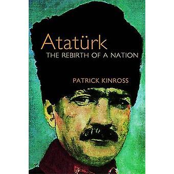 Ataturk - gjenfødelsen av en nasjon av Patrick Balfour Kinross - 9781842
