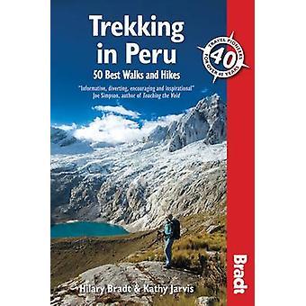 Trekking in Peru - 50 Best Walks and Hikes by Hilary Bradt - Kathy Jar