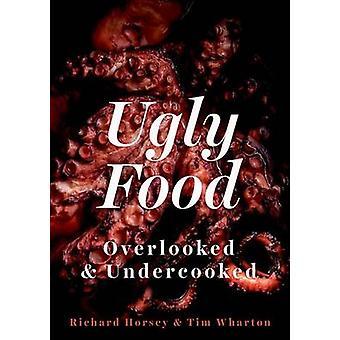 Fula mat - förbises och dåligt tillagat av Richard Horsey - Tim Wharton