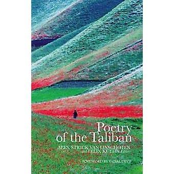 Poëzie van de Taliban door Alex Van Linschoten - Felix Kuehn - Faisal D