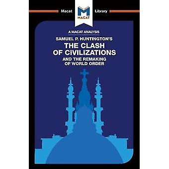 The Clash of Civilizations and the Remaking of World Order by Riley Q
