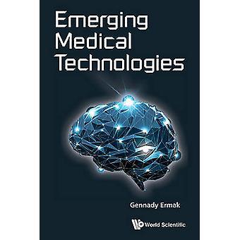 Emerging Medical Technologies by Gennady Ermak - 9789814675819 Book