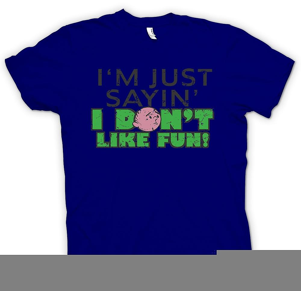 Mens T-shirt - Im Just Saying I Don�t Like Fun - Karl Pilkington Philosopher