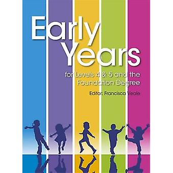 Early Years for Levels 4 & 5 and the Foundation Degree by Francisca V